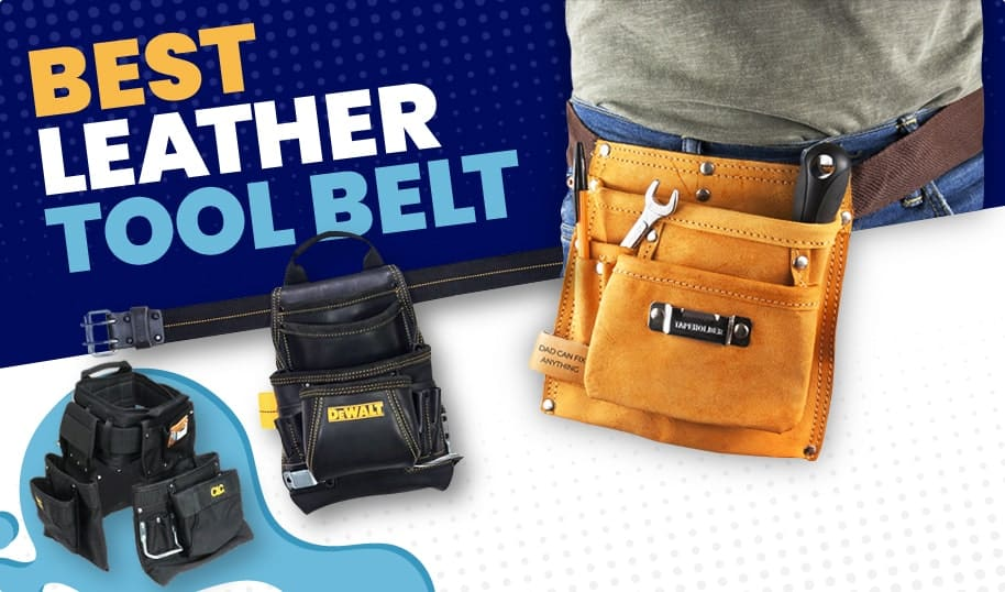 Best Leather Tool Belts For Electricians