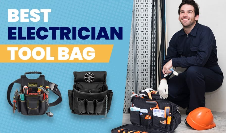 What is the best electricians tool bag